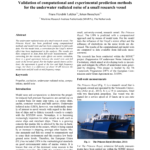 Validation of computational and experimental prediction methods for the underwater radiated noise of a small research vessel